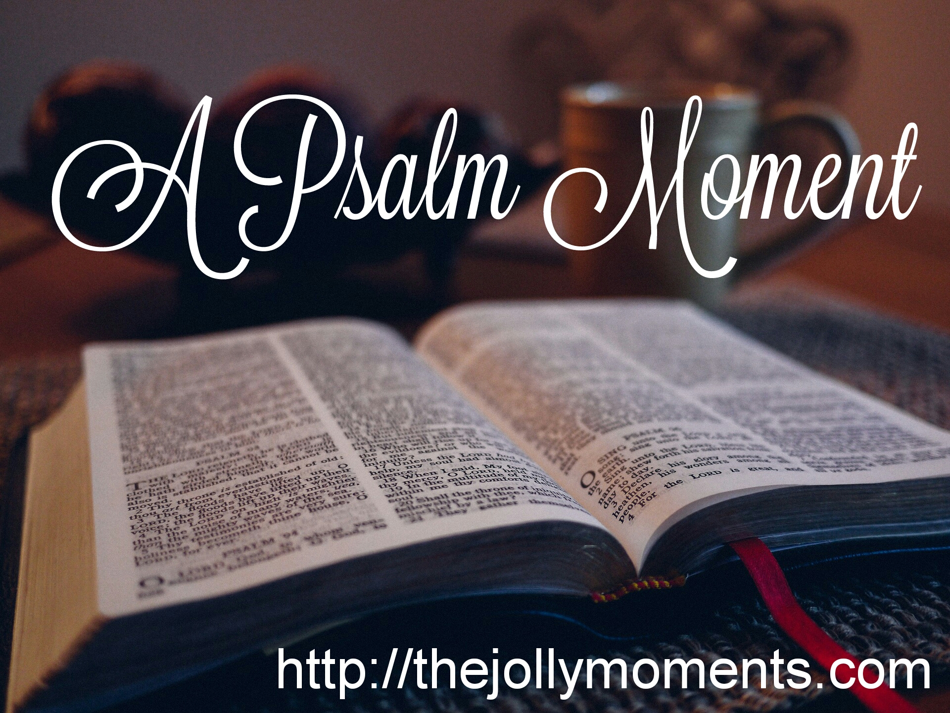 A Psalm Moment: A Prayer for Guidance, Deliverance and Forgiveness